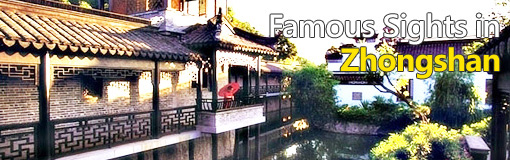 Famous Sight in Zhongshan
